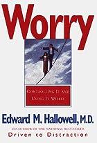 Worry by Edward M. Hallowell
