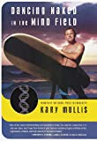 Mullis, Kary B.: Dancing Naked in the Mind Field