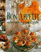 Bon Appetit Entertaining with Style by Bon…