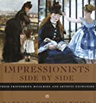 Impressionists Side by Side: Their…
