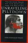 Walsh, John E.: Unraveling Piltdown : The Fraud of the Century and Its Solution