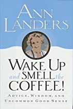 Wake Up and Smell the Coffee!:: Advice,…