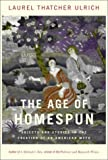 Ulrich, Laurel Thatcher: Age of Homespun : Objects and Stories in the Creation of an American Myth