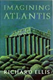 Ellis, Richard: Imagining Atlantis