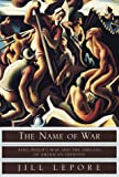 Lepore, Jill: The Name of War : King Philip's War and the Origins of American Identity
