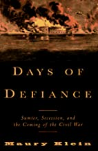 Days of Defiance: Sumter, Secession, and the…