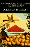 Buzzi, Aldo: Journey to the Land of the Flies and Other Travels