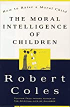The Moral Intelligence of Children: How to…