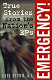 Brown, Mark: Emergency! : True Stories from the Nation&#39;s ERs