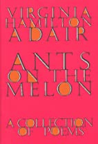 Ants on the Melon: A Collection of Poems by…