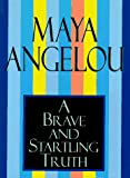 Angelou, Maya: A Brave and Startling Truth