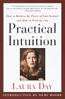 Day, Laura: Practical Intuition : How to Harness the Power of Your Instinct and Make It Work for You