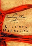 Harrison, Kathryn: The Binding Chair or a Visit from the Foot Emancipation Society