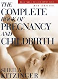 Kitzinger, Sheila: The Complete Book of Pregnancy and Childbirth