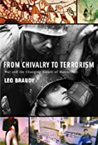 From Chivalry to Terrorism: War and the…