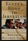 Egypt's Road to Jerusalem:: A Diplomat's…