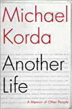 Korda, Michael: Another Life: A Memoir of Other People