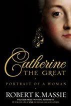 Catherine the Great: Portrait of a Woman by…