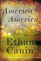America America: A Novel by Ethan Canin