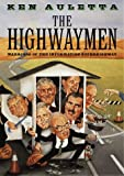 Auletta, Ken: The Highwaymen : Warriors of the Information Superhighway