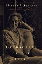 Landscapes of the Heart: A Memoir by…