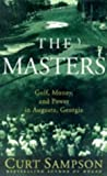 Sampson, Curt: The Masters : Golf, Money, and Power in Augusta, Georgia