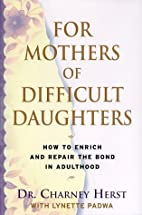 For Mothers of Difficult Daughters:: How to…