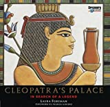 Foreman, Laura: Cleopatra's Palace: In Search of a Legend
