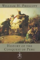 History of the Conquest of Peru by W.H.…