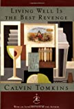 Tomkins, Calvin: Living Well Is the Best Revenge
