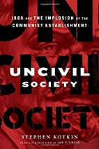 Uncivil Society: 1989 and the Implosion of…