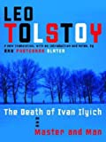 Tolstoy, Leo: The Death of Ivan Ilyich and Master and Man