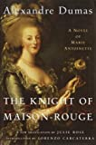 Dumas, Alexandre: The Knight of Maison-Rouge : A Novel of Marie Antoinette