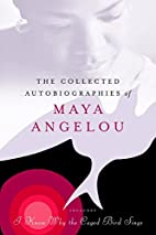 The Collected Autobiographies of Maya…