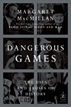 Dangerous Games: The Uses and Abuses of…