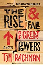 The Rise & Fall of Great Powers: A Novel by…