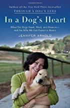 In a Dog's Heart: What Our Dogs Need,…