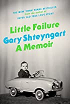Little Failure: A Memoir by Gary Shteyngart