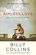 Aimless Love: New and Selected Poems by…