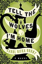 Tell the Wolves I'm Home by Carol Rifka&hellip;