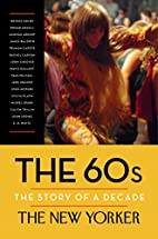 The 60s: The Story of a Decade (New Yorker:…