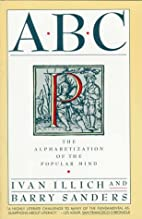 ABC: The Alphabetization of the Popular Mind…