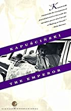 The Emperor by Ryszard Kapuscinski