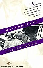 The Emperor by Ryszard Kapuściński