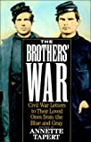 Tapert, Annette: The Brothers' War: Civil War Letters to Their Loved Ones from the Blue and Gray