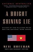A Bright Shining Lie: John Paul Vann and…