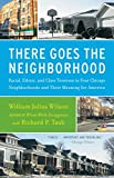 Wilson, William Julius: There Goes the Neighborhood: Racial, Ethnic, and Class Tensions in Four Chicago Neighborhoods and Their Meaning for America