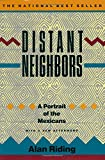 Riding, Alan: Distant Neighbors: A Portrait of the Mexicans