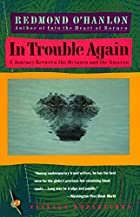 In Trouble Again: A Journey Between Orinoco&hellip;