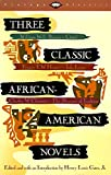Gates, Henry Louis: Three Classic African American Novels